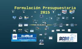 Formulación Presupuestaria 2015