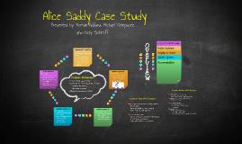 Alice Saddy Case Study