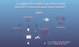 """""""LA CRISIS FINANCIERA Y EL PROCESO DE REESTRUCTURACIÓN BANCA"""