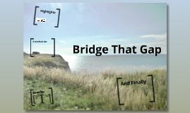 Bridge That Gap Highlights