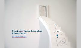 El camino Ágil hacia el Desarrollo de Software Exitoso