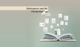Shakespeare and the Elizabethan Age