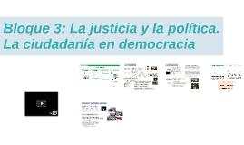 Bloque 3: La justicia y la política.
