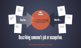 Describing someone's job