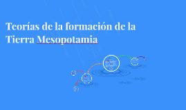 Copy of Teorías de la formación de la Tierra Mesopotamia