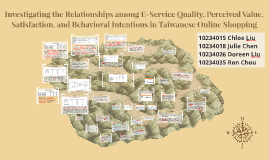 Investigating the Relationships among E-Service Quality, Perceived Value, Satisfaction, and Behavioral Intentions in Taiwanese Online Shopping