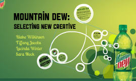 Copy of Mountain Dew: Selecting New Creative