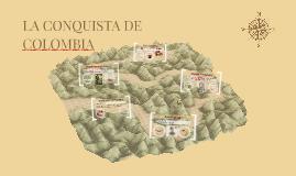 LA CONQUISTA DE COLOMBIA
