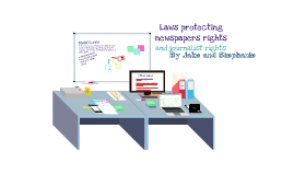 Laws protecting rights of newspaper and journalist