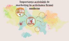 Importanța activității de marketing în activitatea firmei mo