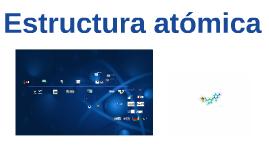 Copy of Química básica: Estructura atómica