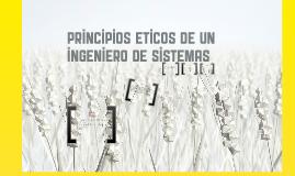 principios eticos de un ingeniero de sistemas