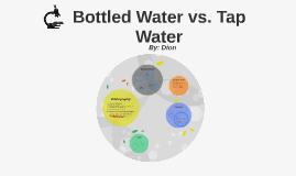 Bottled Water vs. Tap   Water