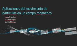 Aplicaciones del movimiento de particulas en un campo magnet