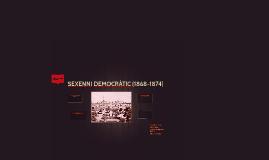 SEXENNI DEMOCRÀTIC (1868-1874)