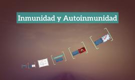 Inmunidad y Autoinmunidad