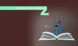 An Introduction to King Lear