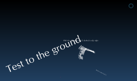 Test to the ground
