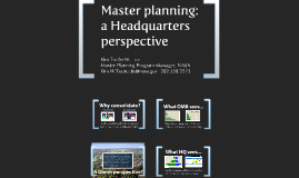 Master Planning:  a Headquarters perspective