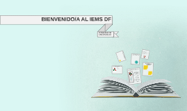 BIENVENIDO/A AL IEMS DF