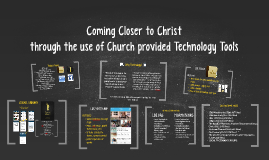 Coming Closer to Christ through the use of Church Provided Technology Tools
