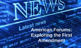 American Forums: Exploring the First Amendment
