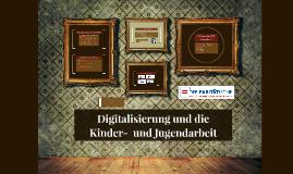 Digitalisierung in der Kinder-  und Jugendarbeit