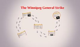 Winnipeg General Strike By On Prezi