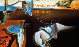 The Persisitence of Memory