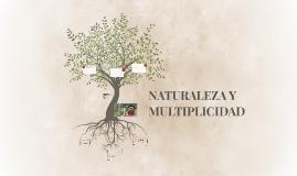 NATURALEZA Y MULTIPLICIDAD