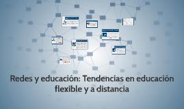 Redes y educación: Tendencias en educación flexible y