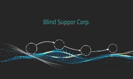 Blind Suppor Corp.