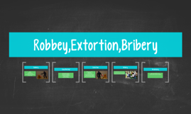 Robbey,Extortion,Bribery