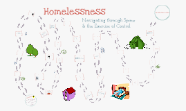 Homelessness: Navigating Space