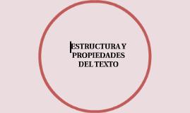 ESTRUCTURA Y PROPIEDADES DEL TEXTO