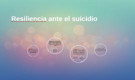 Resiliencia ante el suicidio