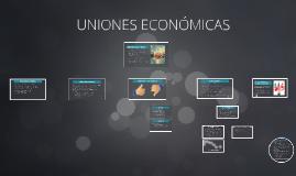 Copy of UNIONES ECONÓMICAS