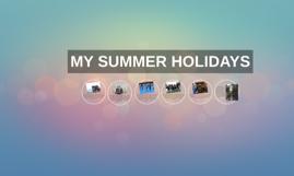 Copy of MY SUMMER HOLIDAYS