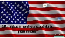 SUA - rolul său în reconfigurarea centrelor de putere mondia