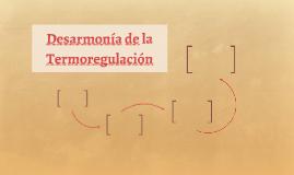 Desarmonía de la Termoregulación