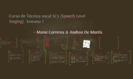 Copy of Curso de Técnica vocal SLS (Speech Level Singing). Semana 1