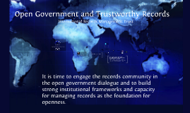 Open Government and Trustworthy Records