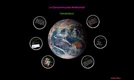 Copy of La Contaminación Ambiental y sus características