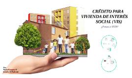 CREDITO PARA VIVIENDA DE INTERES SOCIAL
