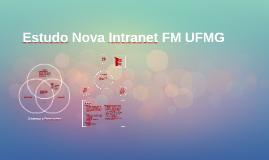 Estudo Nova Intranet FM UFMG