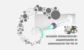 Inyección Intramuscular (IM)