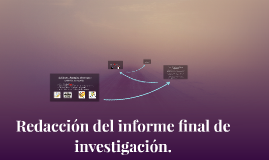 Copy of Redaccion del informe final de investigacion.