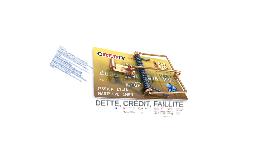 Dette, crédit, faillite
