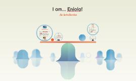 I am... Eniola!