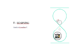 T - LEARNING